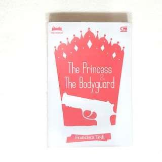 The Princess & The Bodyguard - Francisca Todi Novel