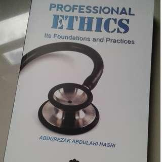 Professional Ethics : Its foundations and Practices