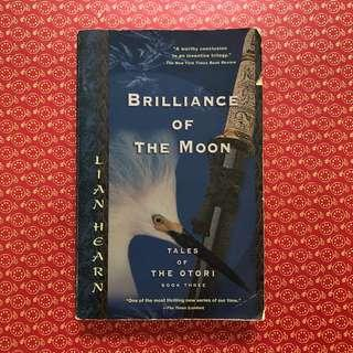 Brilliance of the Moon by Lian Hearn (Tales of the Otori #3)