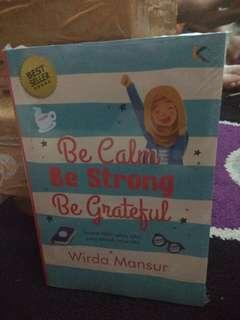 Be calm be strong be grateful by wirda mansur