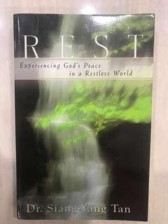 Rest: Experiencing God's Peace in a Restless World, Sang- Yang Tan