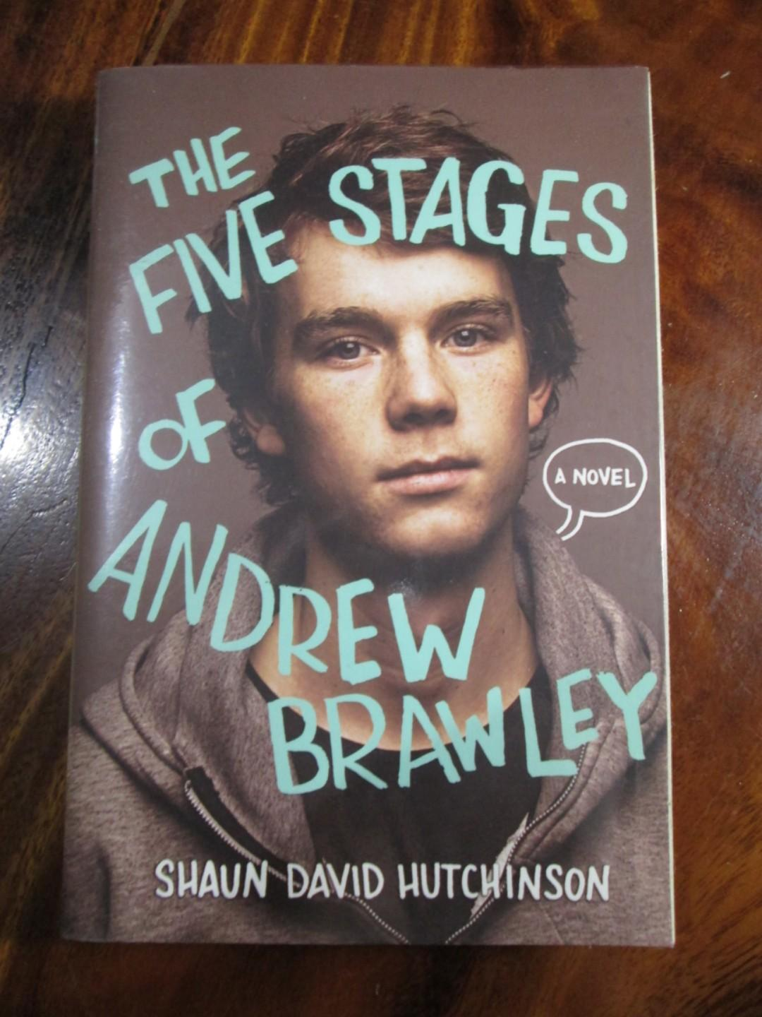 The Five Stages of Andrew Brawley ( Shaun David Hutchinson )