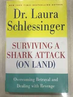 Surviving a Shark Attack (On Land) : Overcoming Betrayal and Dealing withRevenge - Dr. Laura Schlessinger