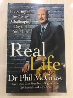 Real Life : Preparing for the 7 Most Challenging Days of Your Life . Dr Phil McGraw