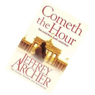 Cometh the Hour (The Clifton Chronicles #6) by Jeffrey Archer
