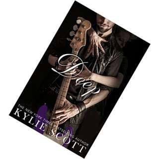Deep  (Stage Dive #4) by Kylie Scott