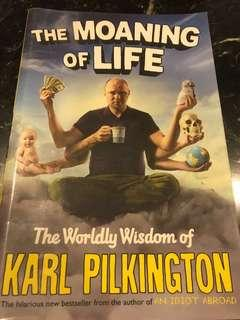 The Moaning of Life : The Worldly Wisdom of Karl Pilkington