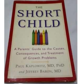 The Short Child: A Parents' Guide to the Causes, Consequences, and Treatment of Growth Problems (By Paul Kaplowitz)