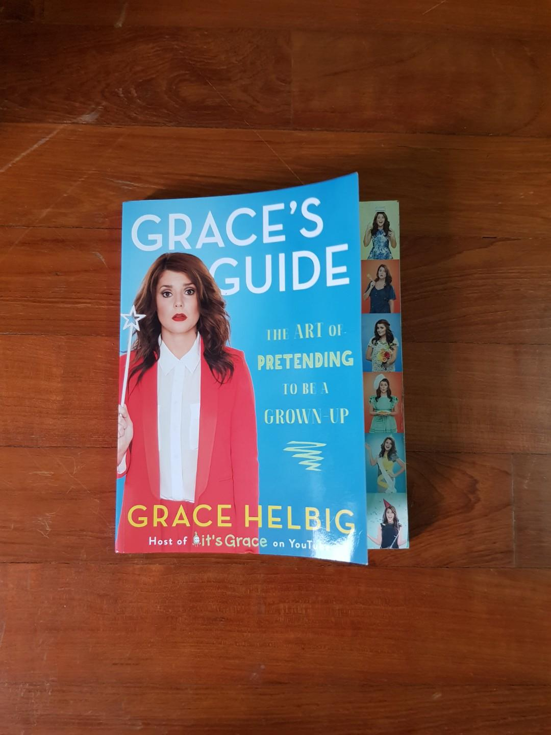 The Art Of Pretending To Be A Grown-Up by Grace Helbig