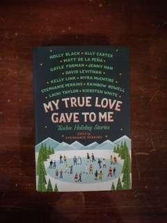My True Love Gave to Me: Twelve Holiday Stories, edited by Stephanie Perkins