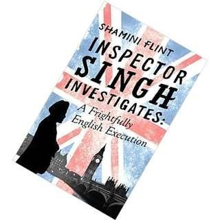 A Frightfully English Execution  (Inspector Singh Investigates #7) by Shamini Flint