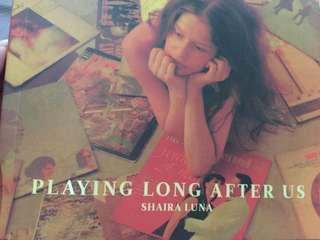 Playing Long After Us by Shaira Luna