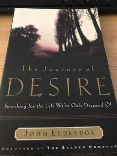 The Journey of DESIRE : Searching for the Life We've Only Dreamed of by John Eldredge