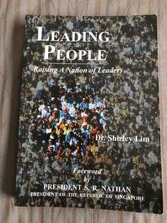 Leading People : Raising A Nation of Leaders by Dr Shirley Lim  Foreward by Prs. S R Nathan