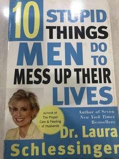 Ten Stupid Things Men Do to Mess Up Their Lives , Dr. Laura Schlessinger