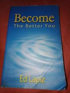 Become the better you by Ed Lapiz