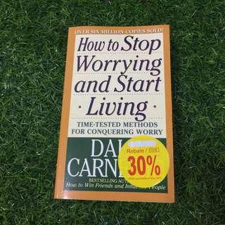 How the stop worrying and start living-time tested methods for conquering worry