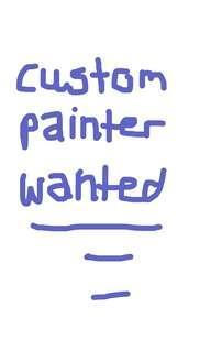 CUSTOM ARTIST/PAINTER WANTED