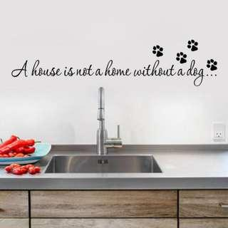 """""""A House Is Not A Home Without A Dog"""" Wall Sticker"""