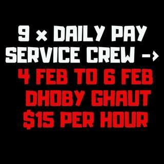 DAILY PAY SERVICE CREW X 9 DURING CNY @ DHOBY GHAUT