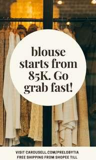 Blouse starts from 85K