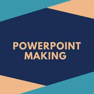 POWERPOINT MAKING