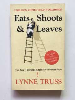 Eats, Shoots & Leaves - The Zero Tolerance Approach to Punctuation by Lynne Truss