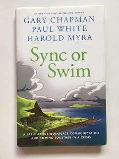 Sync or Swim: A Fable About Workplace Communication and Coming Together in a Crisis by Gary Chapman, Paul E. White, Harold Myra