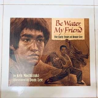 Bruce Lee -Be water My Friend illustration Book