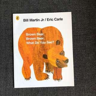 Brown bear what do you see? By Eric carle