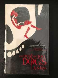 The Dust of 100 Dogs by A.S King