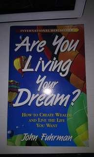 Are You Living Your Dream - John Fuhrman