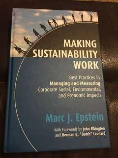 Making Sustainability Work: Best practices in managing and measuring corporate social, environmental and economic impacts by Marc J Epstein