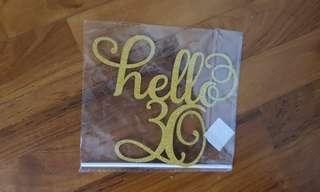 Cake topper/photo stand : hello 30.Gold glitter