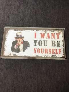 BN I want you be yourself 15x30cm tin plate metal sign
