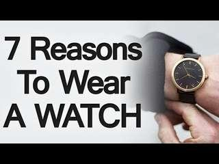 3 Reasons To Wear A Watch | Why You Should Start Wearing A Wrist Watch
