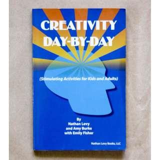Creativity Day-By-Day: Stimulating Activities for Kids and Adults by Nathan Levy, Amy Burke, and Emily Fisher