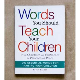 Words You Should Teach Your Children: 200 Essential Words for Raising Your Children by Paula Balzer
