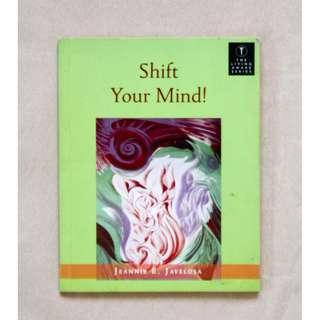 Shift Your Mind! by Jeannie B. Javelosa