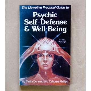 The Llewellyn Practical Guide to Psychic Self-Defense & Well-Being by Melita Denning and Osborne Phillips