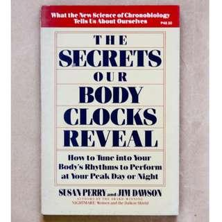 The Secrets Our Body Clocks Reveal: How to Tune into Your Body's Rhythms to Perform at Your Peak Day or Night by Susan Perry and Jim Dawson