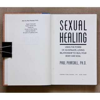 Sexual Healing: Using the Power of an Intimate, Loving Relationship to Heal Your Body and Soul by Paul Pearsall