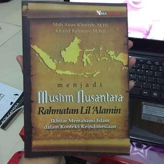 Menjadi Muslim Nusantara Rahmatan Lil'Alamin