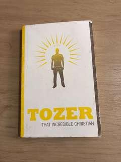 AW Tozer The Incredible Christian