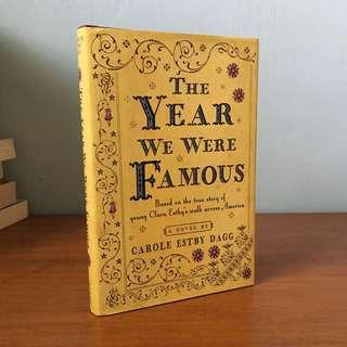 The Year We Were Famous Carol Estby Dagg (Hardcover)