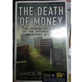1.The Death of Money: The Coming Collapse of the International Monetary System by James Rickards