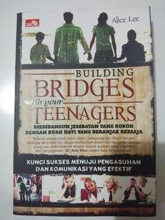 Building Bridge With Your Teenager by Alice Lee.