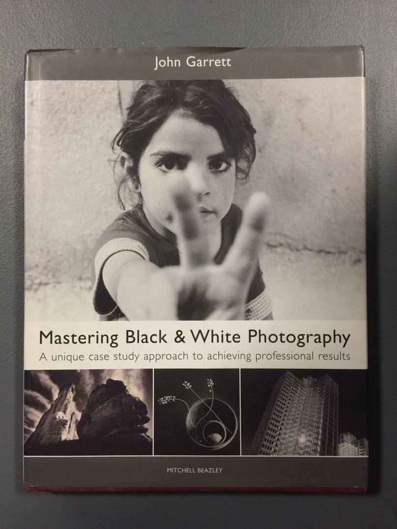 Mastering Black and White Photography by John Garrett