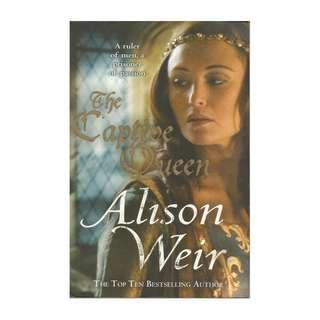 Alison Weir - The Captive Queen