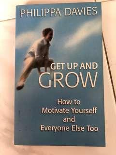 Get up and grow - how to motivate yourself and everyone else too